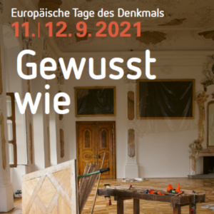 """""""Gewusst wie"""" – Die Europäischen Tage des Denkmals 2021"""